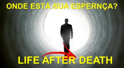 Você Acredita em Vida Após a Morte?